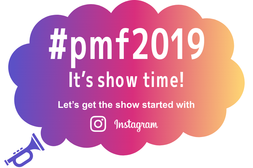 #pmf2019 It's show time!Let's get the show started with Instagram♪